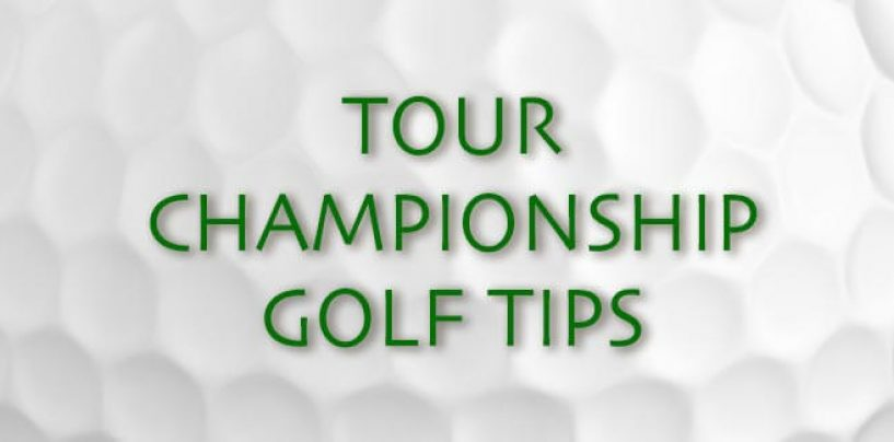 Tour Championship Golf Tips & Betting Preview