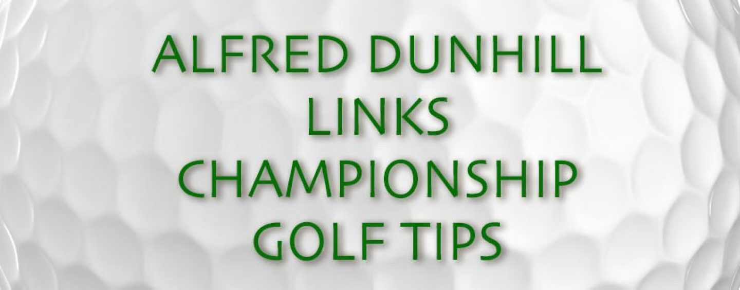 Alfred Dunhill Links Championship Golf Tips