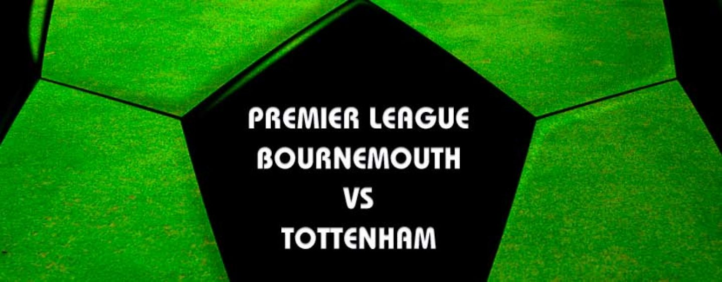 Bournemouth vs Tottenham Betting Preview & Predictions