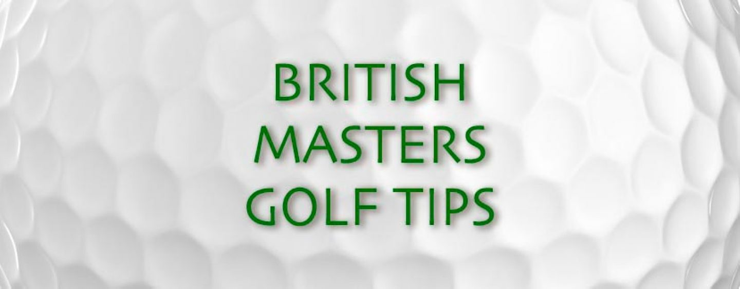 British Masters Golf Tips & Betting Preview