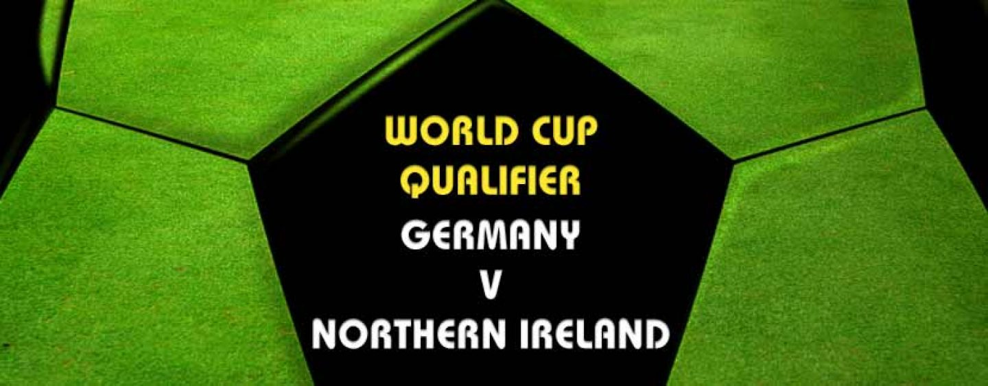 Germany v Northern Ireland Tips & WCQ Betting Preview
