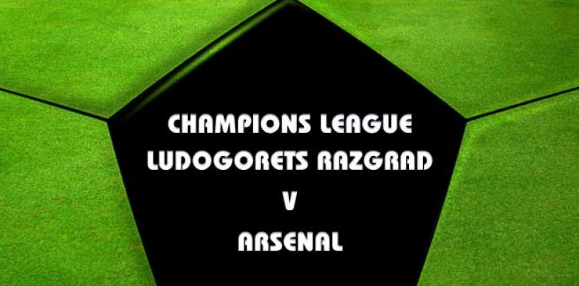 Ludogorets Razgrad v Arsenal Betting Tips Champions League