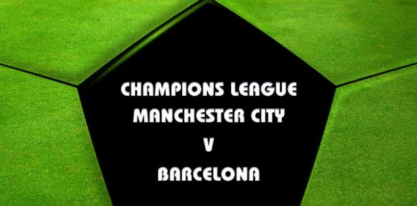 Manchester City v Barcelona Betting Tips Champions League