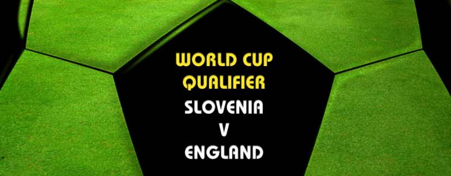 Slovenia v England Tips & World Cup Qualifier Betting Preview