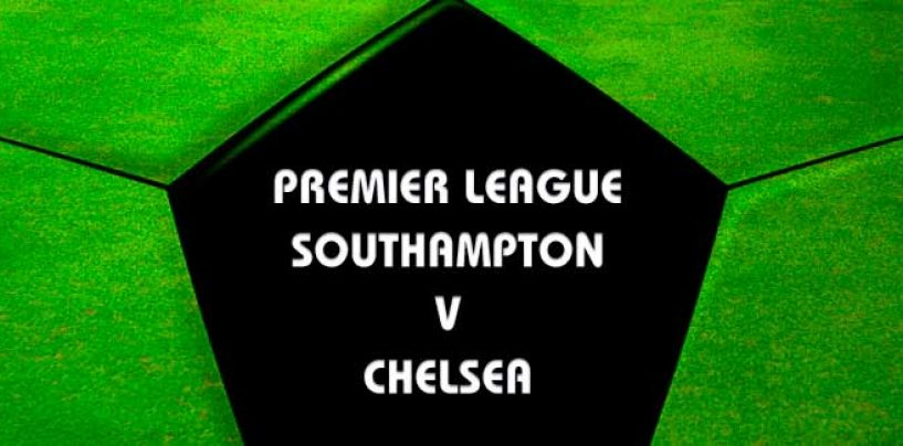 Southampton v Chelsea EPL Betting Tips