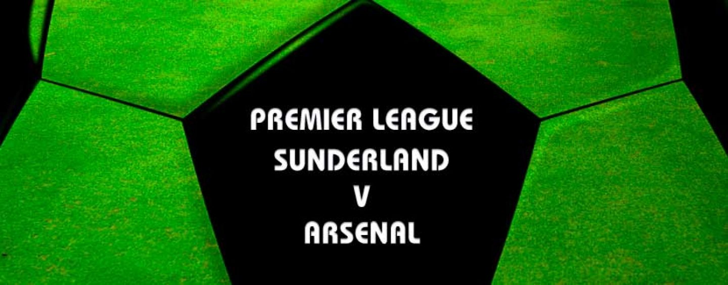 Sunderland v Arsenal Premier League Tips