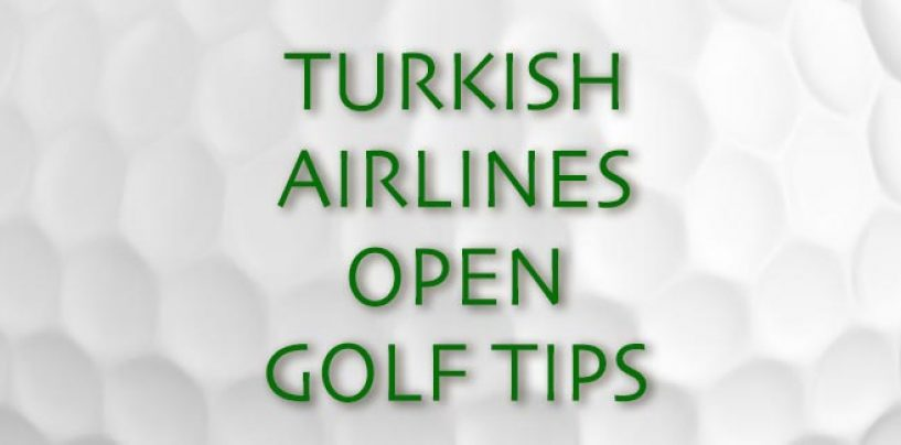 Turkish Airlines Open Golf Betting Tips