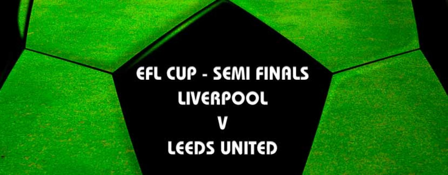 Liverpool v Leeds EFL Tips & Betting Preview