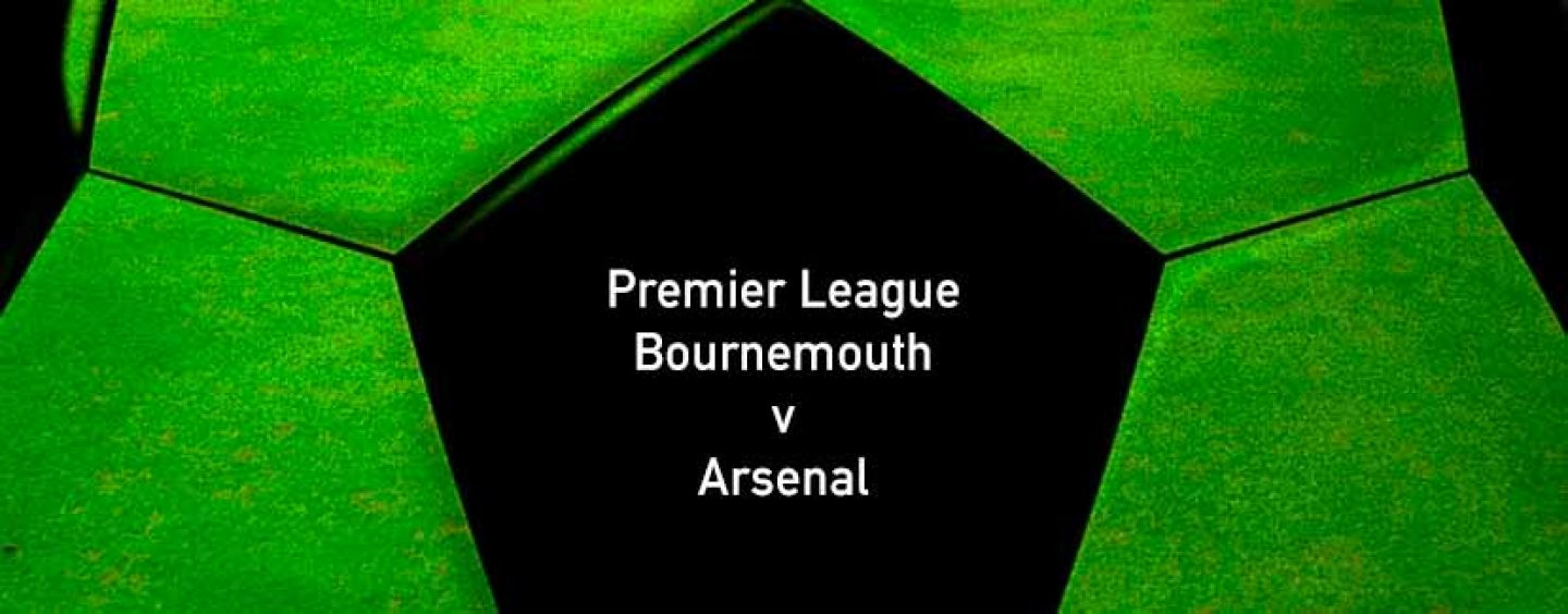 Bournemouth v Arsenal Betting Tips And Preview