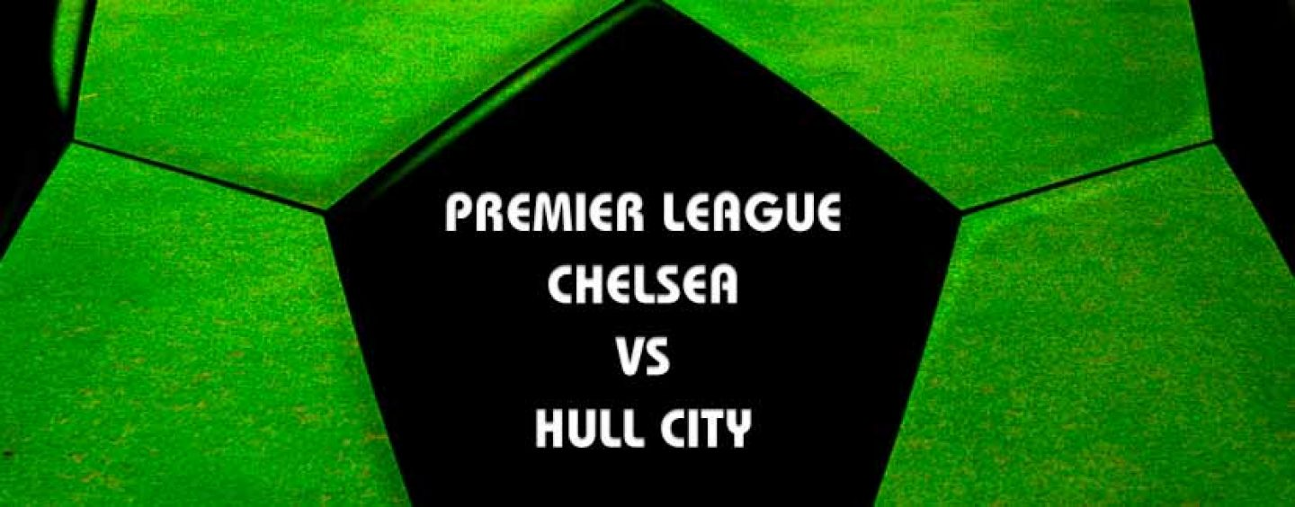 Chelsea vs Hull City Betting Tips Predictions 22.1.17