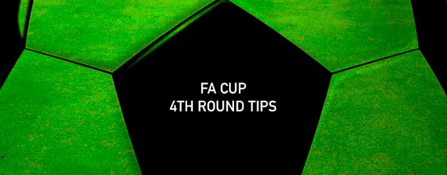 FA Cup 4th Round Betting Tips & Preview