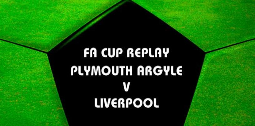 Plymouth v Liverpool FA Cup Replay Tips