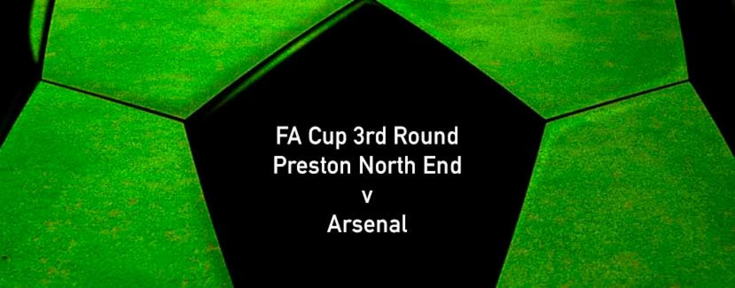 Preston North End v Arsenal Betting Tips | FA Cup 3rd Round