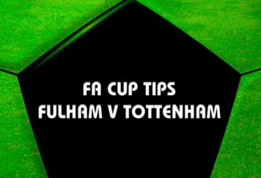 Fulham v Tottenham Tips | FA Cup Preview