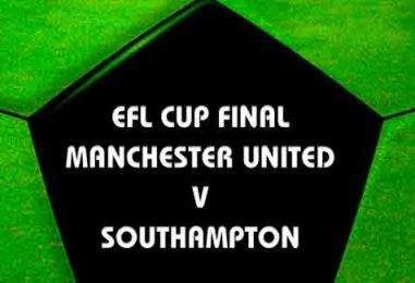 Manchester United v Southampton EFL Cup Final Betting Tips