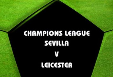 Sevilla v Leicester Betting Tips & Champions League Preview