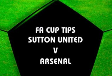 Sutton United v Arsenal FA Cup Tips & Preview