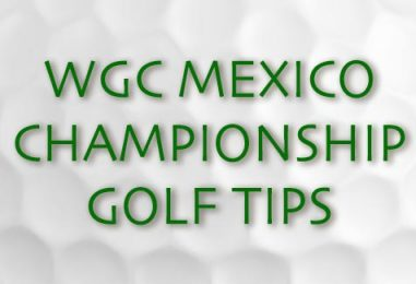 WGC Mexico Championship Golf Tips & Preview 2017