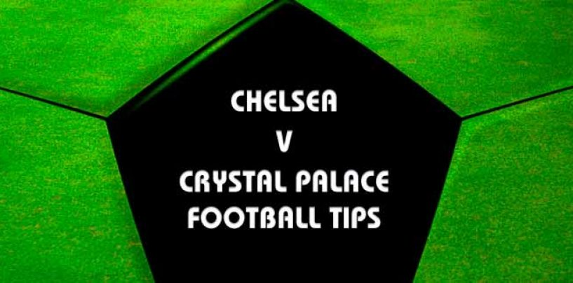 Chelsea v Crystal Palace Betting Tips