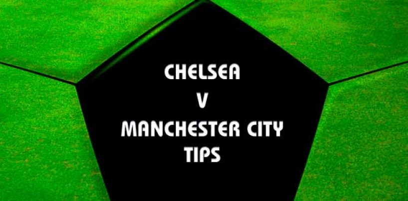 Chelsea v Manchester City Betting Tips
