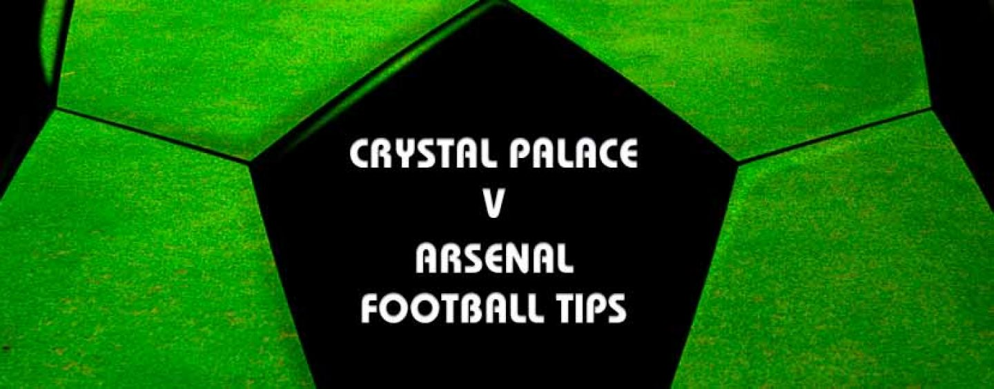 Crystal Palace v Arsenal Betting Tips