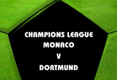Monaco v Dortmund Betting Tips