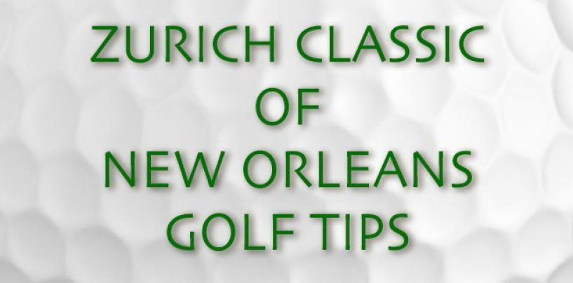 Zurich Classic Of New Orleans Golf Tips 2017